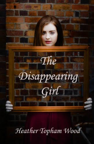 The Disappearing Girl by Heather Topham Wood