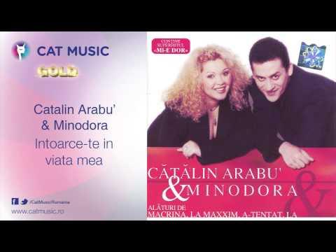 Catalin Arabu' & Minodora - Intoarce-te in viata mea