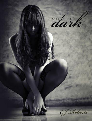 Captive in the Dark (The Dark Duet: Book 1) by CJ Roberts