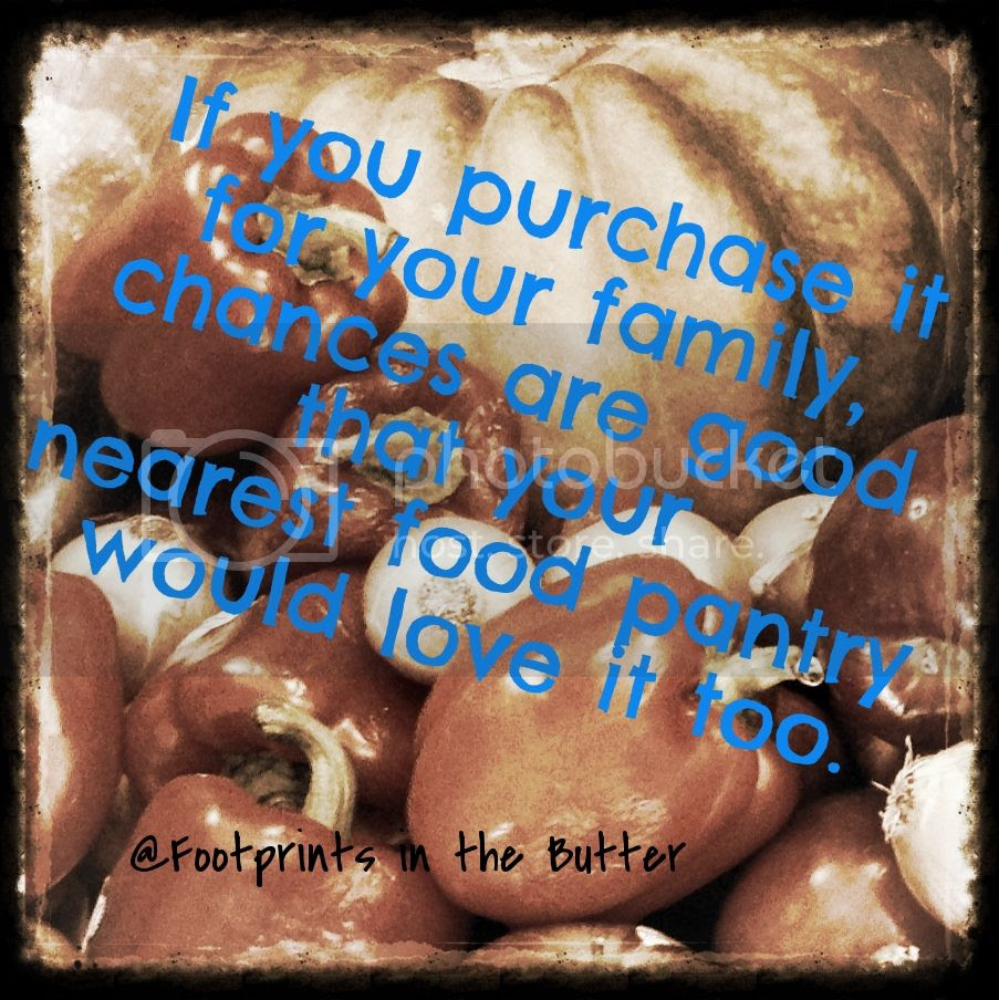 If you purchase it for your family, chances are good that your nearest food pantry would love it too.