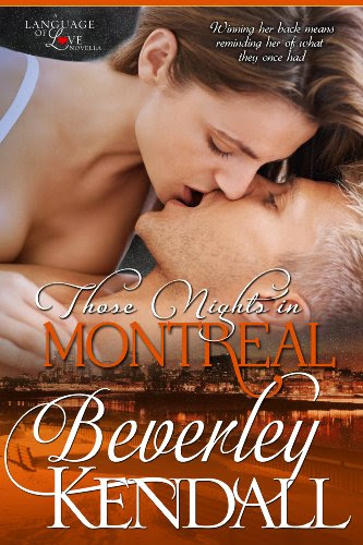 Those Nights in Montreal (Language of Love, Book 1.5) by Beverley Kendall