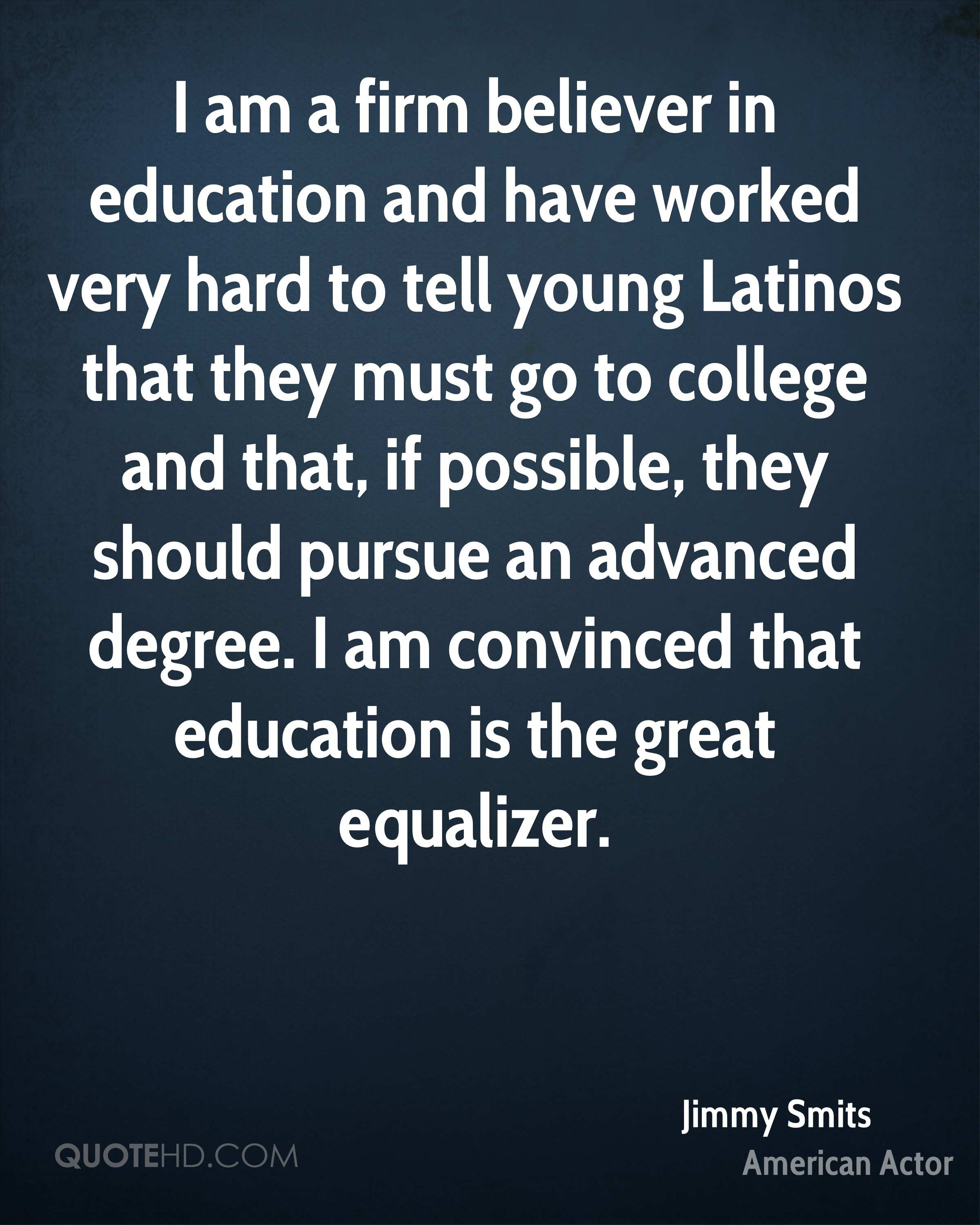 Jimmy Smits Education Quotes Quotehd