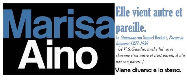 MARISA AINO▐ Elle vient autre et pareille.