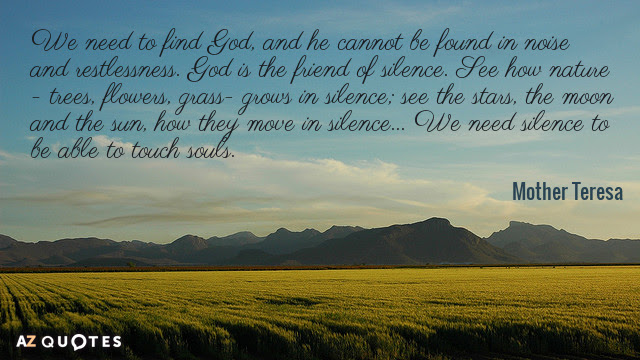 Mother Teresa Quote We Need To Find God And He Cannot Be Found