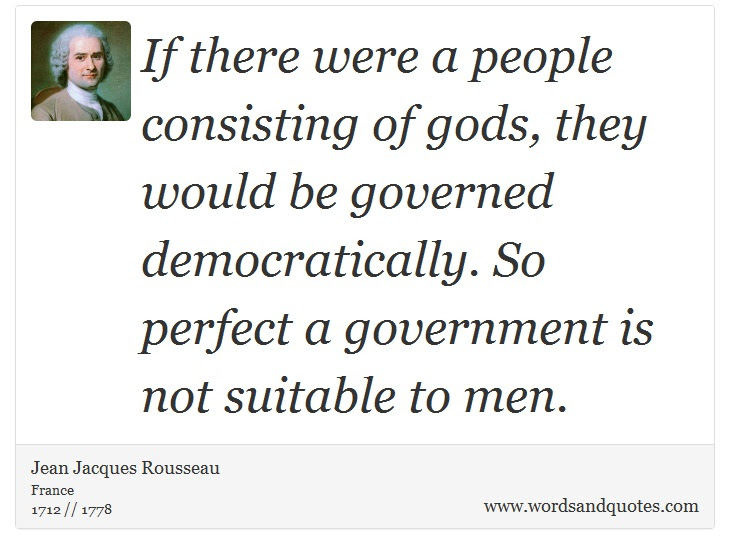 On Democracy If There Were A People Consisting Of Gods They