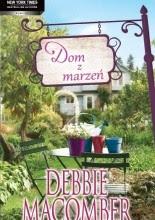 Dom z marzeń - Debbie Macomber