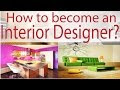 How to become an Interior Designer? YouTube