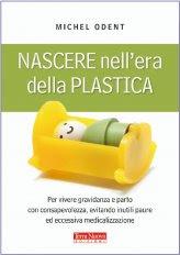 Nascere nell'Era della Plastica - Libro