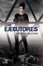 Los ejecutores (Crónicas de Haven II) Maureen McGowan