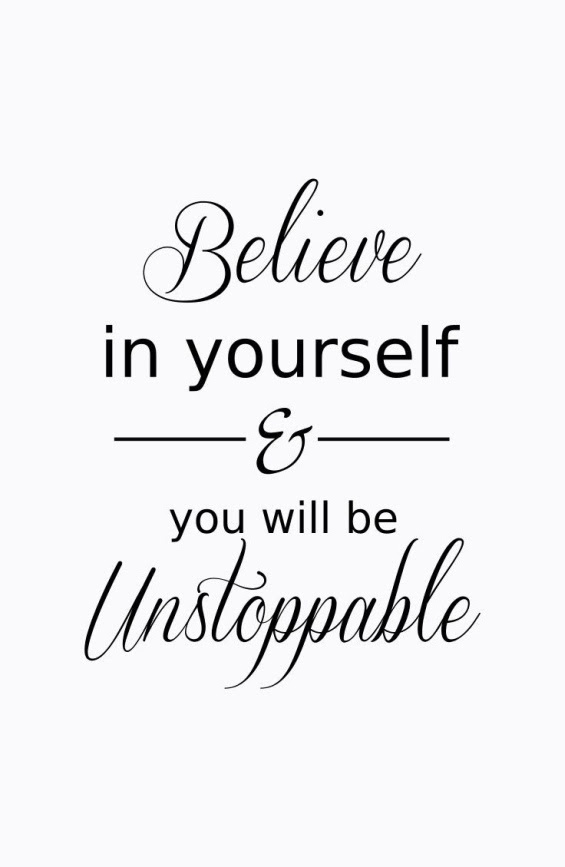 Believe And Be Unstoppable Quote Picture