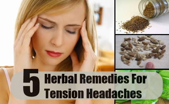5 Herbal Remedies For Tension Headaches - How To Treat ...