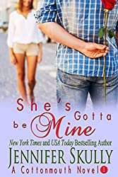 She's Gotta Be Mine (A sexy, funny mystery/romance, Cottonmouth Book 1) (Cottonmouth Series)