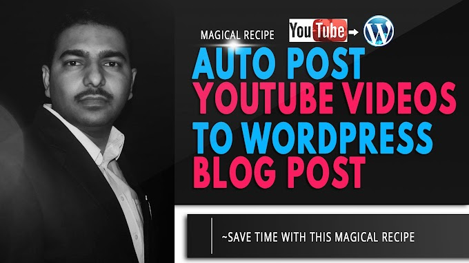 Create Magical Recipe to Auto Post your YouTube Video as Blog Post on Wordpress site -Skillshare Free Course With Discount Code