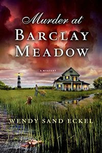 Murder at Barclay Meadow by Wendy Sand Eckel