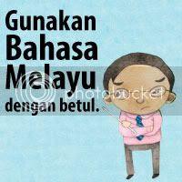 Gunakan Bahasa Melayu Dengan Betul