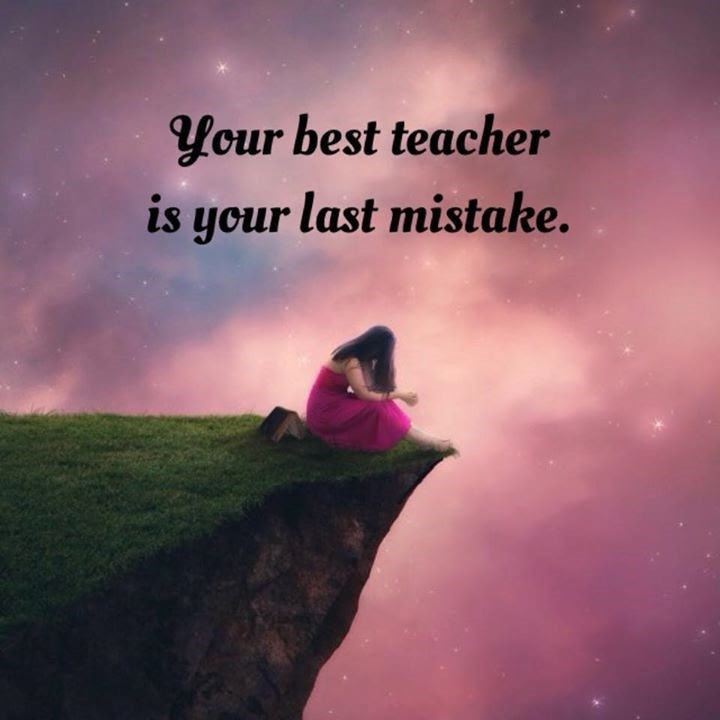 Your Best Teacher Is Your Last Mistake Pictures Photos And Images