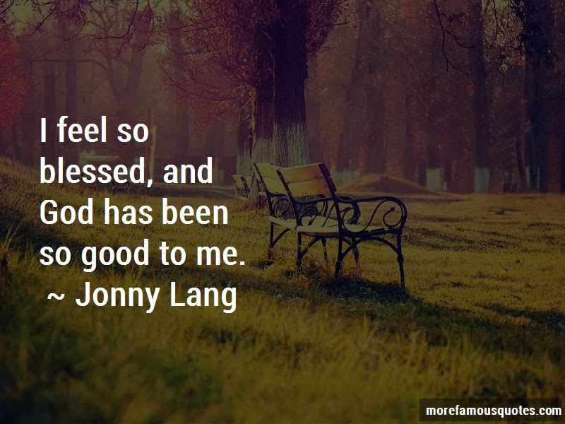 God Has Been So Good Quotes Top 42 Quotes About God Has Been So