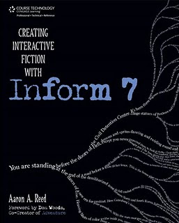 Creating Interactive Fiction with Inform 7 by Aaron Reed