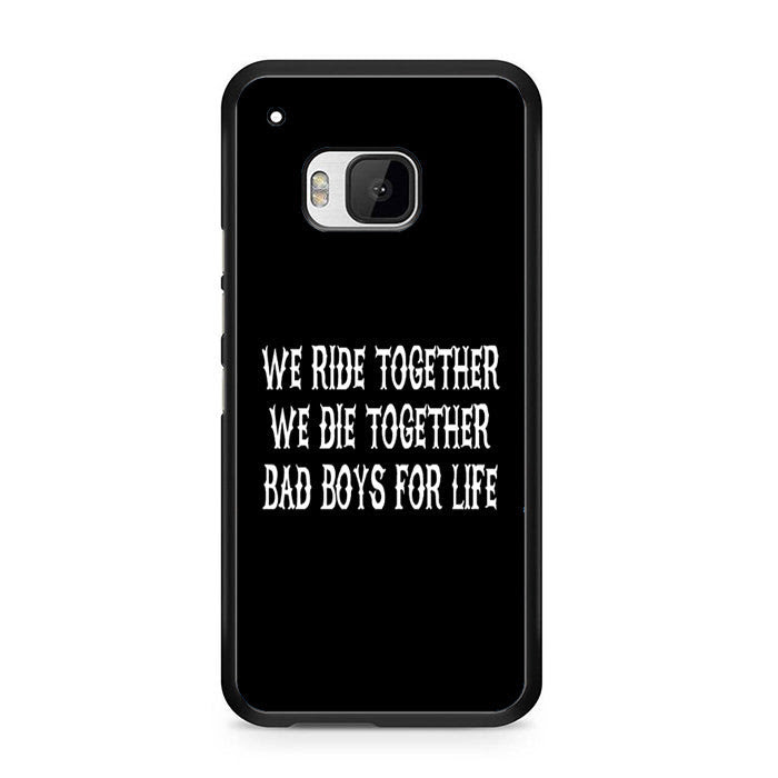We Ride Together We Die Together Bad Boys For Life Quotes Htc One M9