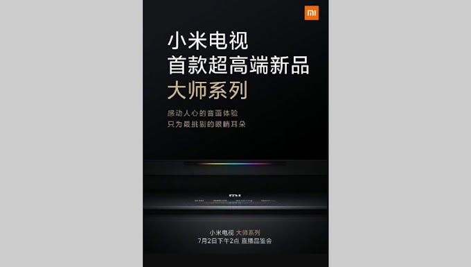 Xiaomi Master TV series to launch on July 2 with ultra-high-end specifications