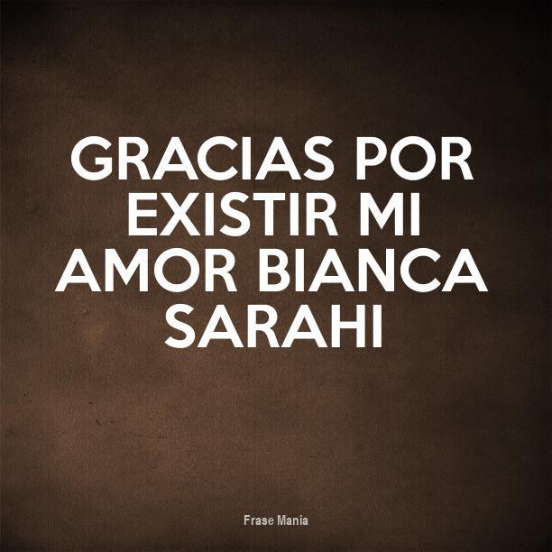 Cartel Para Gracias Por Existir Mi Amor Bianca Sarahi