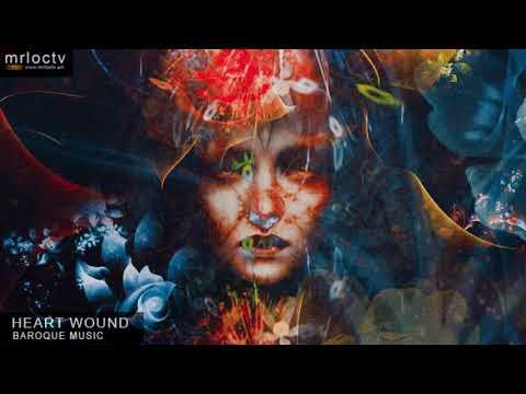 Niềm vui trở lại khi quá khứ đã quên - Heart wound | Baroque music