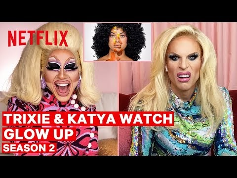 Drag Queens Trixie Mattel and Katya React to Glow Up Season 2 | I Like to Watch | Netflix