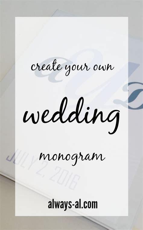 Create Your Own Wedding Monogram   Always, Al