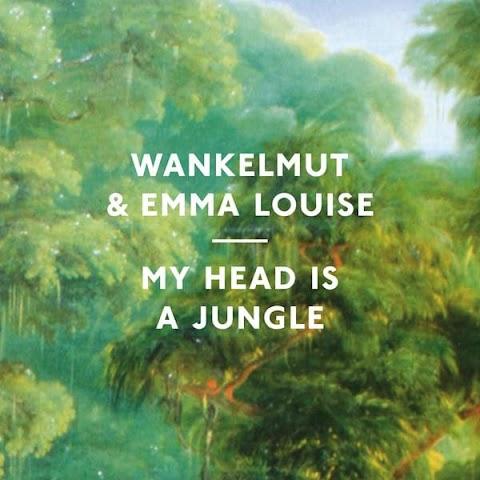 My Head Is A Jungle Wankelmut Emma Louise Lyrics