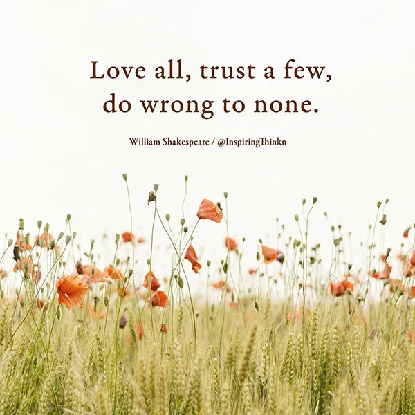 Love All Trust A Few Do Wrong To None William Shakespeare Quote