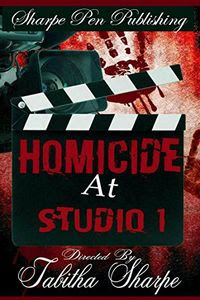 Homicide at Studio 1 by Tabitha Sharpe