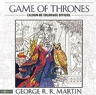 Game Of Thrones Cahier De Coloriages Officiel Babelio