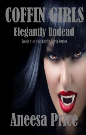 Coffin Girls, Elegantly Undead (Coffin Girls, #1)