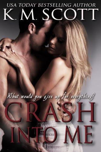 Crash Into Me (Heart of Stone) by K.M. Scott