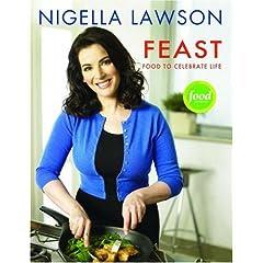 Nigella Lawson: Feast - Food to Celebrate Life