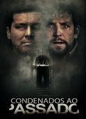 Condenados ao passado | filmes-netflix.blogspot.com.br