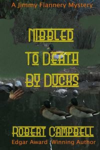 Nibbled to Death by Ducks by Robert Campbell