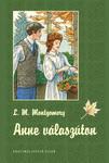 Lucy Maud Montgomery: Anne válaszúton