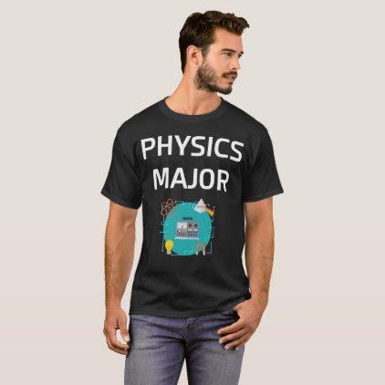 Physics Major College Degree T-Shirt