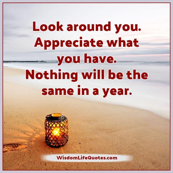 Nothing Will Be The Same In A Year Wisdom Life Quotes