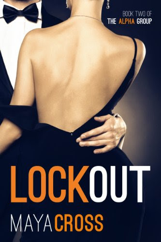 Lockout (The Alpha Group Book Two) by Maya Cross