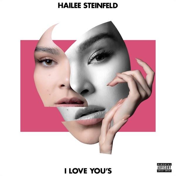 Hailee Steinfeld - I Love You's   MP3