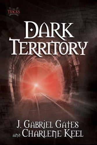 Dark Territory: The Tracks, Book One by J. Gabriel Gates