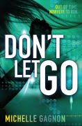 http://www.barnesandnoble.com/w/dont-let-go-michelle-gagnon/1117542270?ean=9780062102973