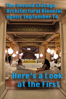 Chicago's Architecture Biennial opens in September.  Here's a look back the first