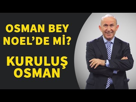Osman Bey Noel'de Mi?