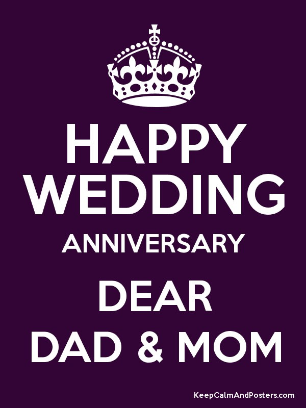 Happy Wedding Anniversary Dear Dad Mom Keep Calm And Posters