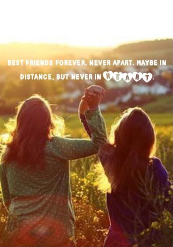 Best Friends Forever Never Apart Maybe In Distance But Never