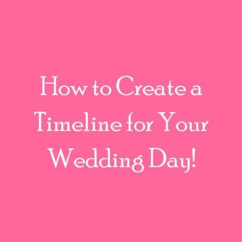 How do I create a timeline for my wedding day?   Love This