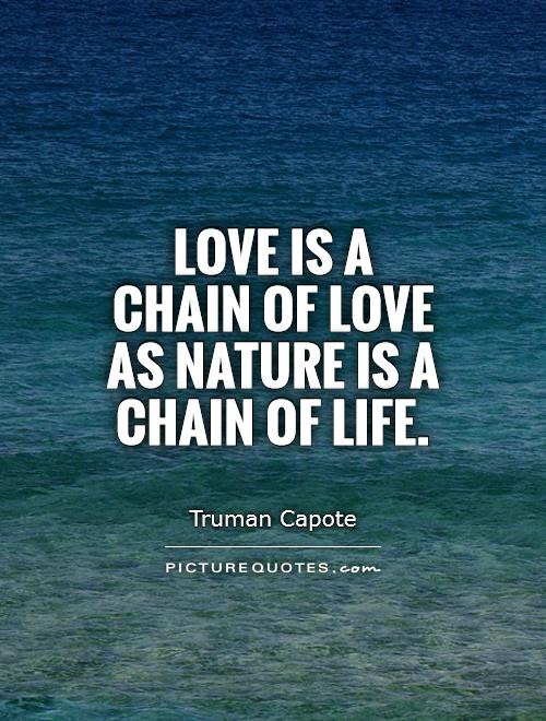 Love Is A Chain Of Love As Nature Is A Chain Of Life Picture Quotes
